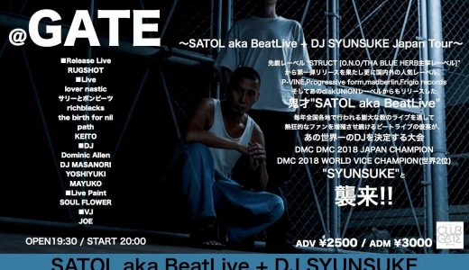 2020/03/06 OUT MUSEUM 〜SATOL aka BeatLive + DJ SYUNSUKE Japan Tour 2020〜 @GATE